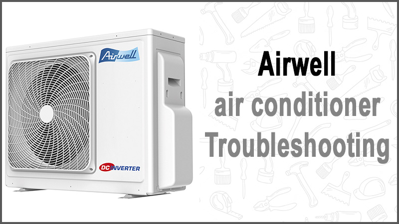 Airwell air conditioner troubleshooting