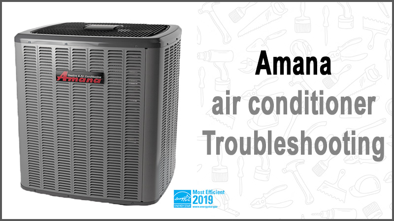 Amana air conditioner troubleshooting