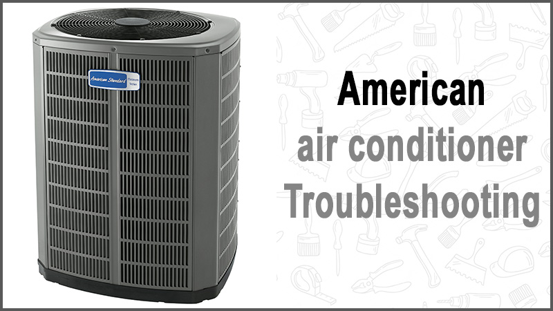 American standard air conditioner troubleshooting