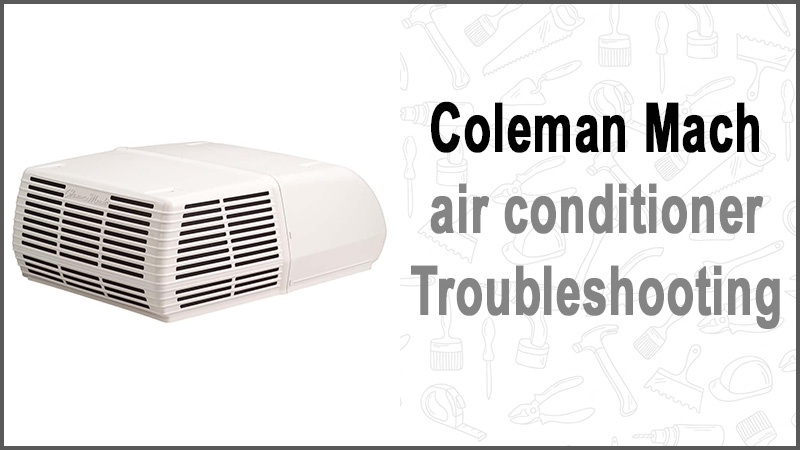 Coleman Mach air conditioner Troubleshooting