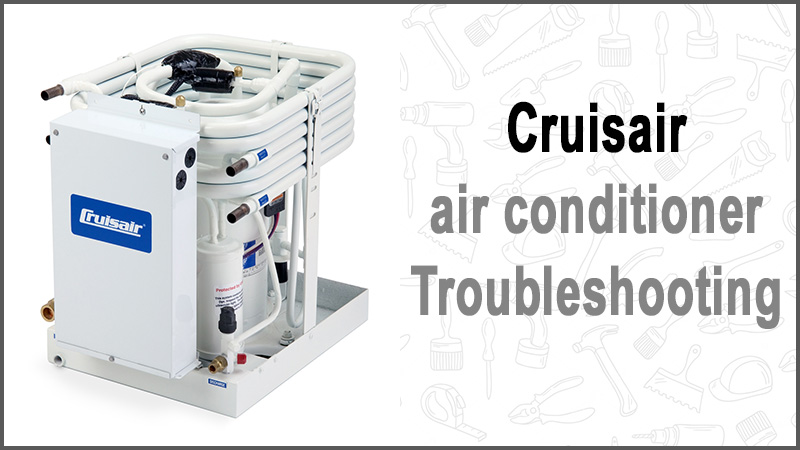 Cruisair conditioner air Troubleshooting