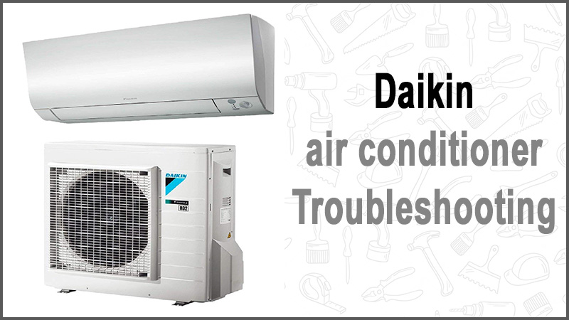 Daikin air conditioner troubleshooting