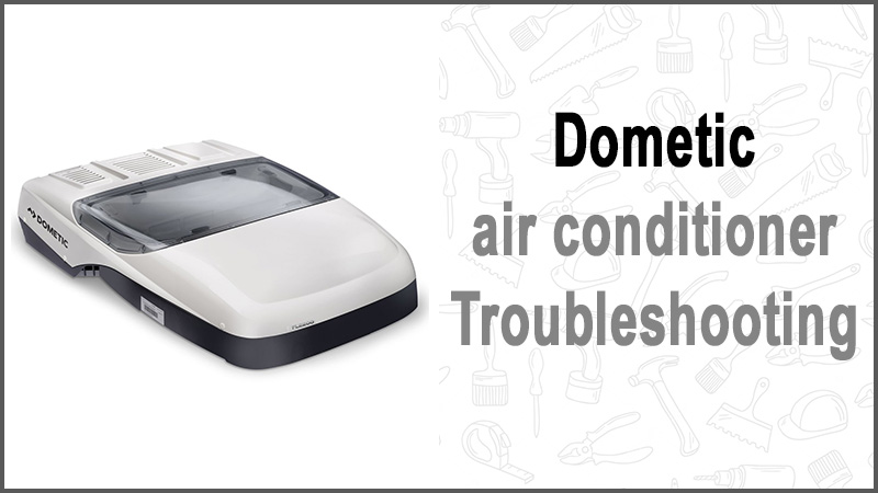 Dometic air conditioner troubleshooting