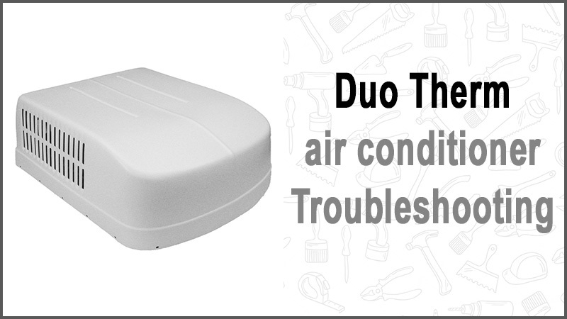 Duo Therm air conditioner Troubleshooting