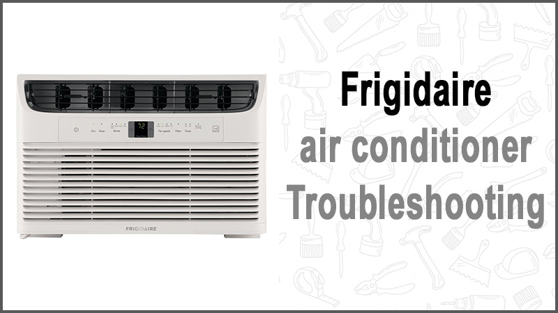Frigidair conditionere air Troubleshooting