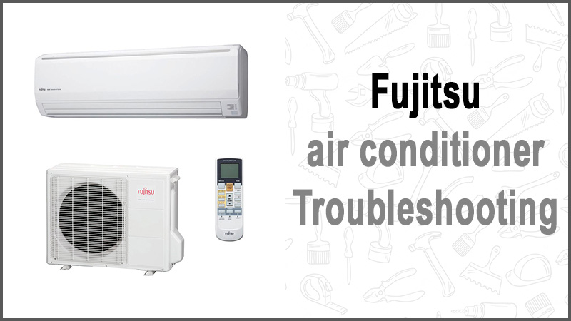 Fujitsu air conditioner troubleshooting