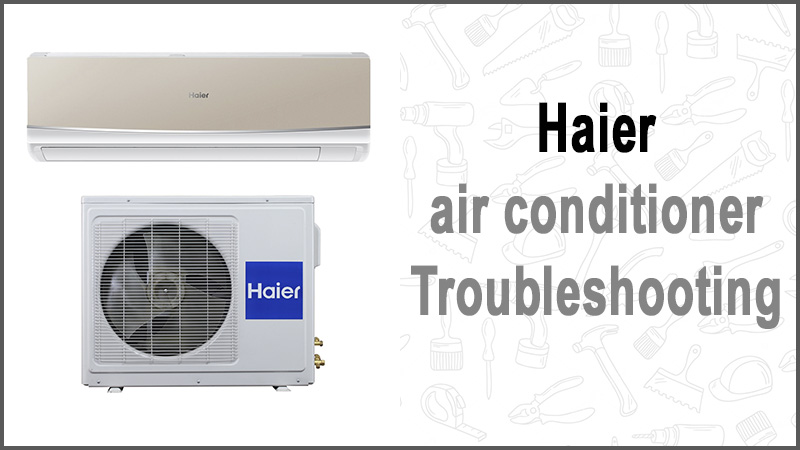 Haier air conditioner troubleshooting