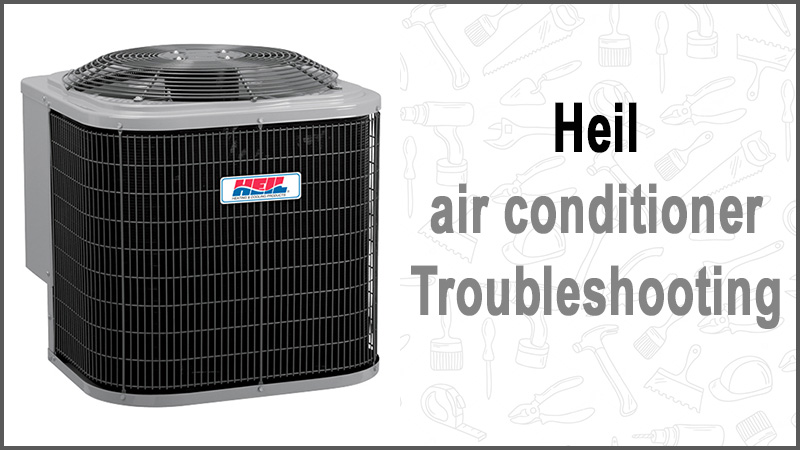 Heil air conditioner troubleshooting