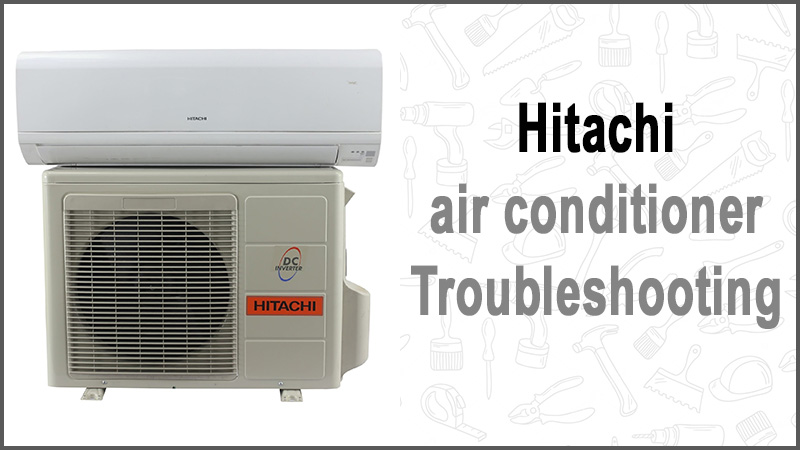 Hitachi air conditioner troubleshooting