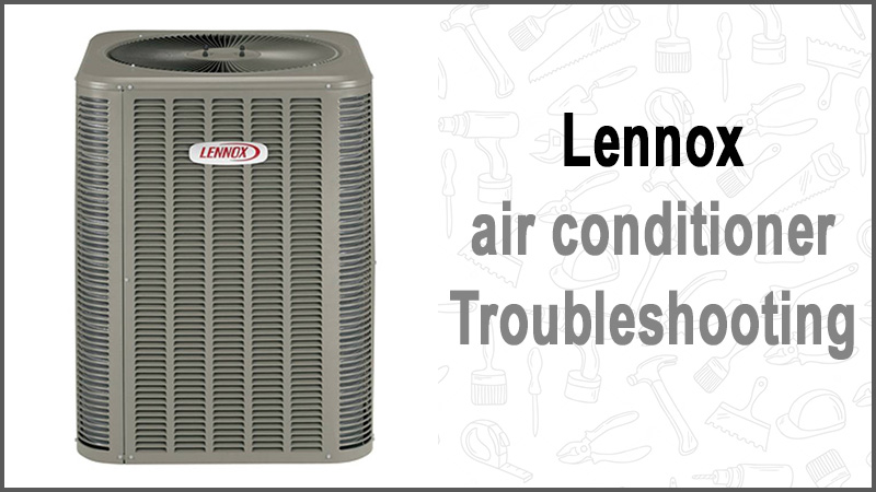 Lennox air conditioner troubleshooting