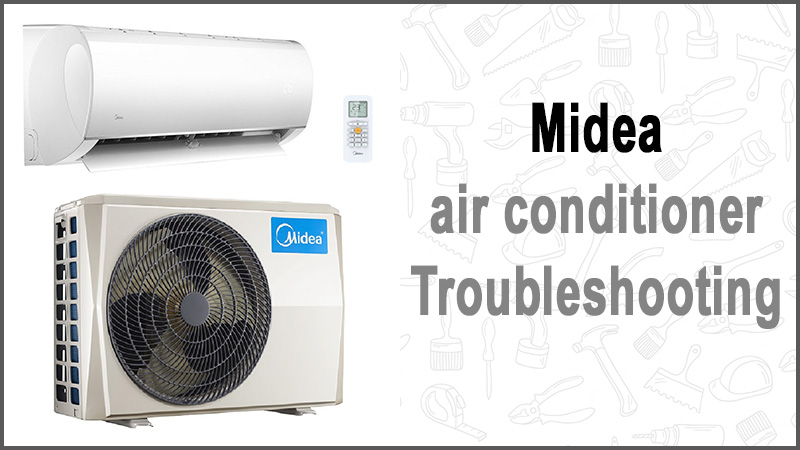 Midea air conditioner troubleshooting