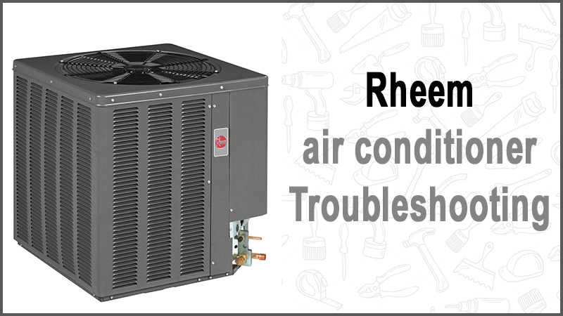 Rheem air conditioner troubleshooting
