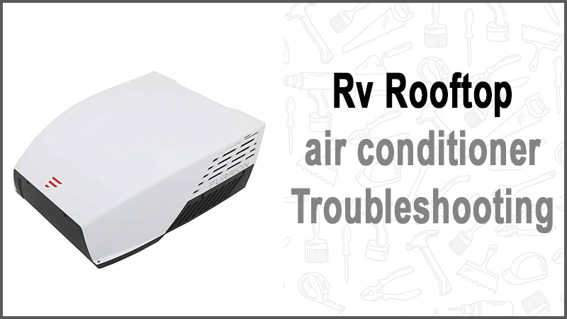 Rv Rooftop air conditioner Troubleshooting