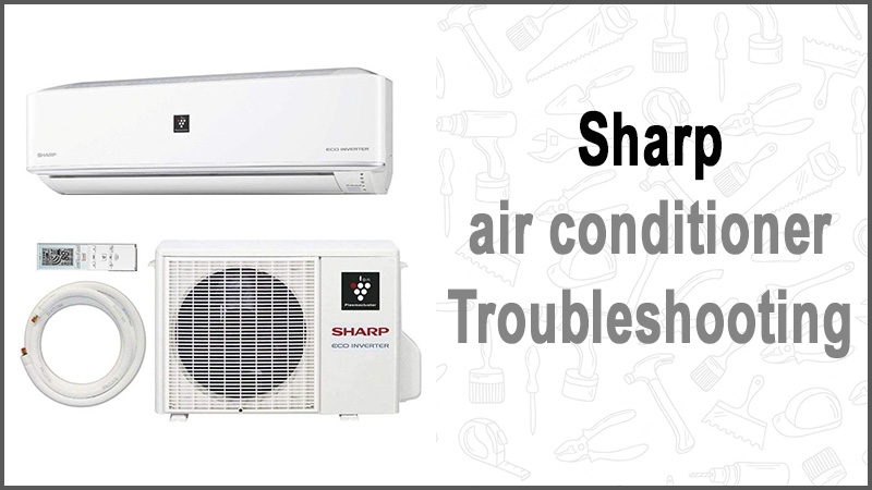 Sharp air conditioner troubleshooting