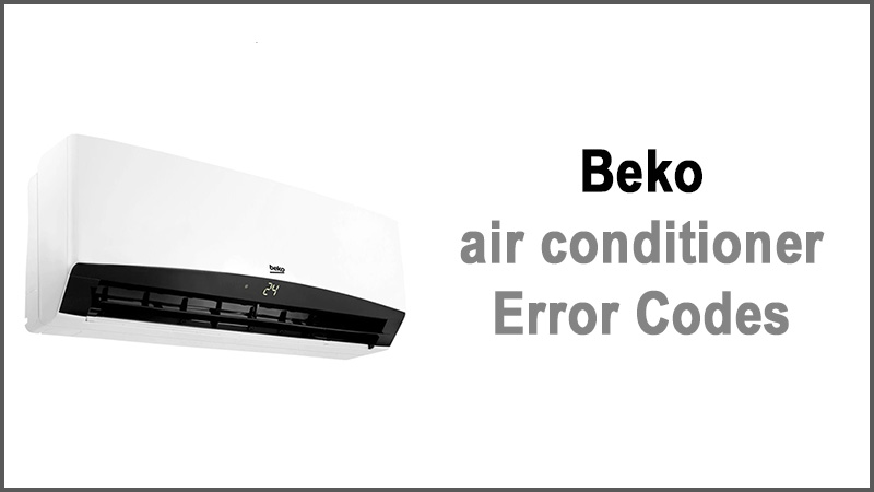 Beko air conditioner error codes