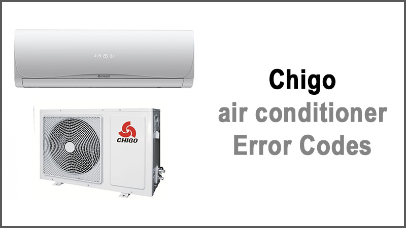 Chigo air conditioner Error Codes
