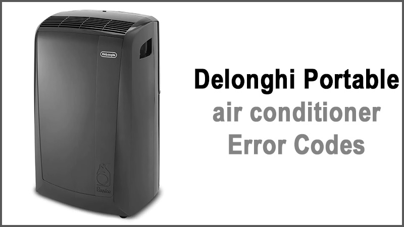 Delonghi Portable air conditioner Error Codes
