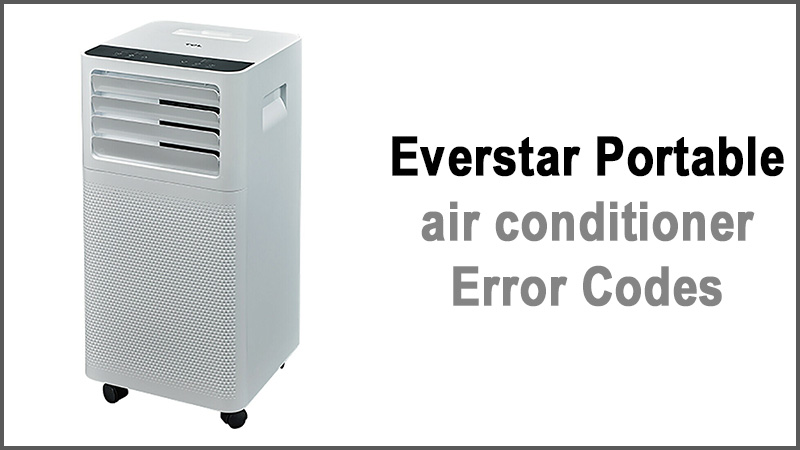 Everstar Portable air conditioner Error Code