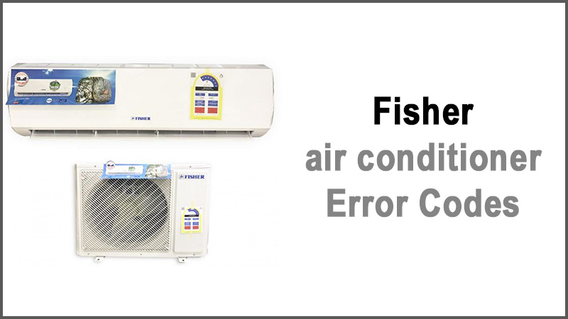 Fisher air conditioner error codes