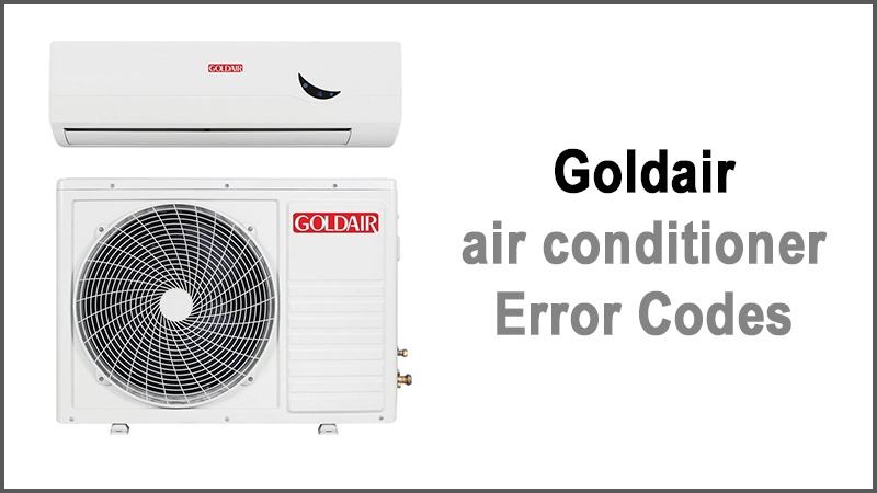Goldair conditioner air Error Codes