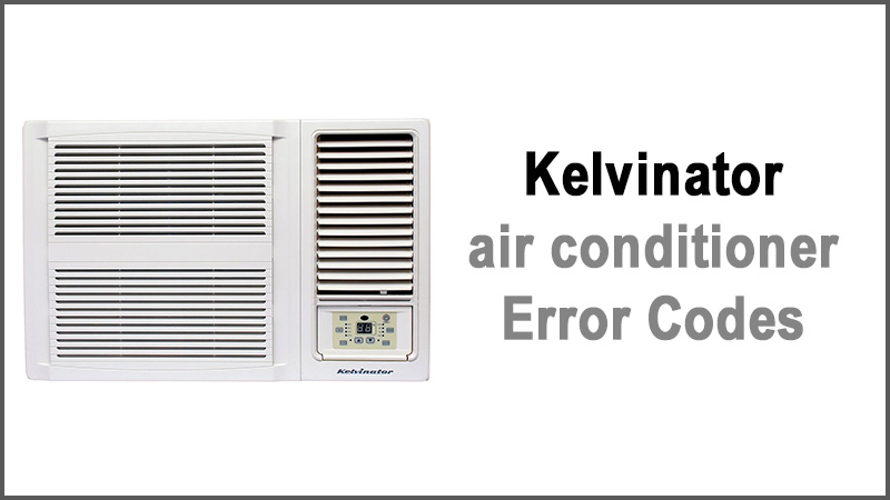 Kelvinator air conditioner Error Code