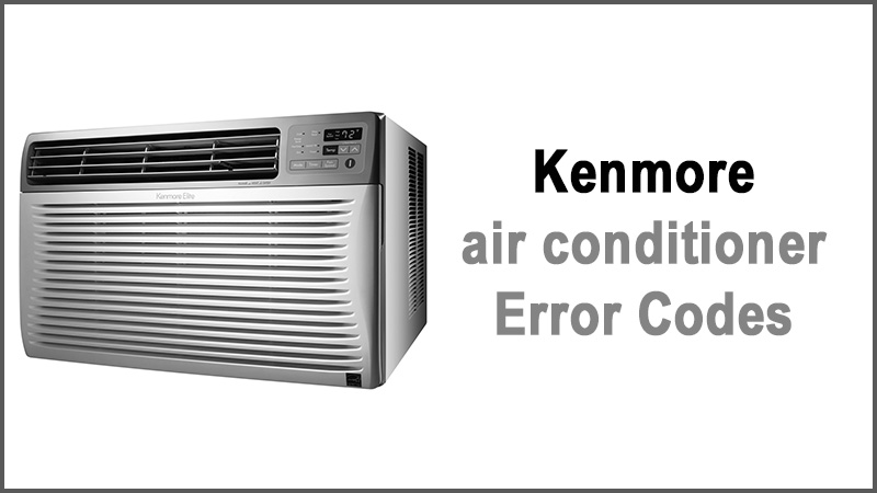 Kenmore air conditioner Error Codes