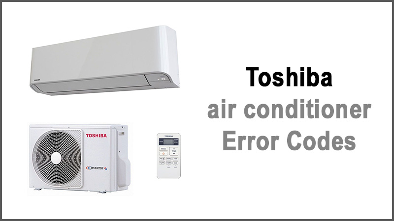 Toshiba air conditioner Error Codes