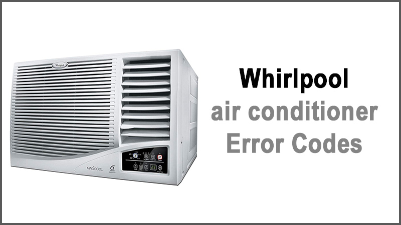 Whirlpool Air Conditioner Error Codes