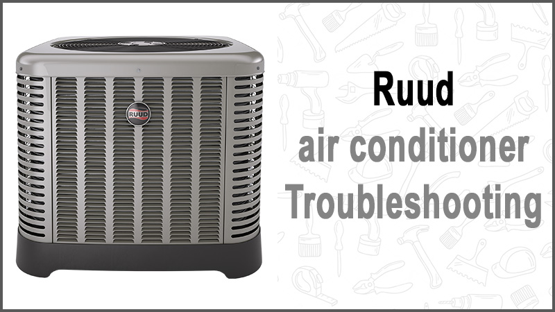 Ruud air conditioner troubleshooting