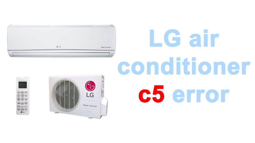 LG air conditioner c5 error