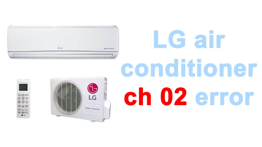 LG air conditioner ch 02 error