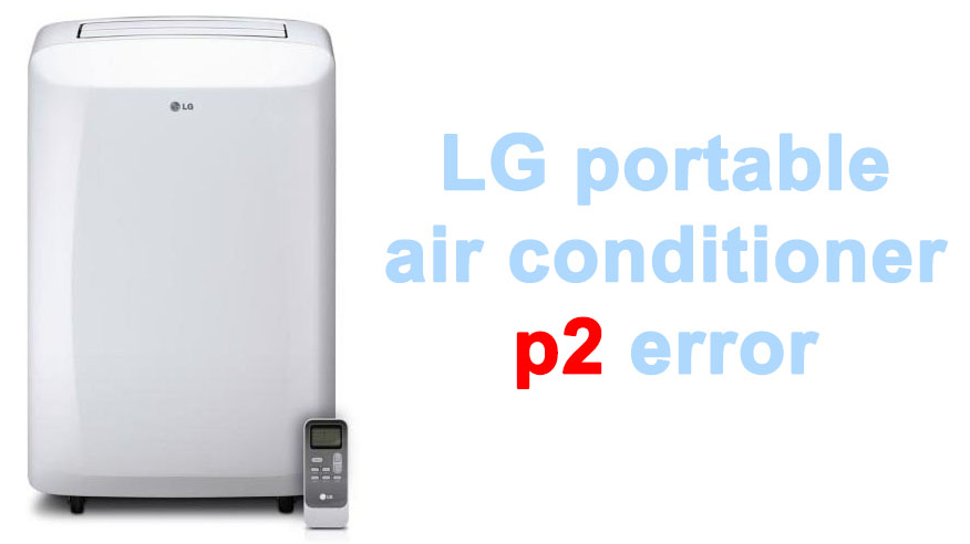 LG portable air conditioner p2 error