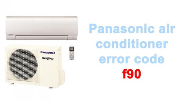 Panasonic air conditioner error code f90