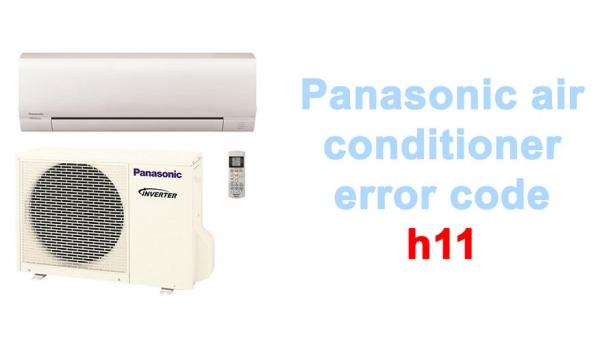Panasonic air conditioner error code h11