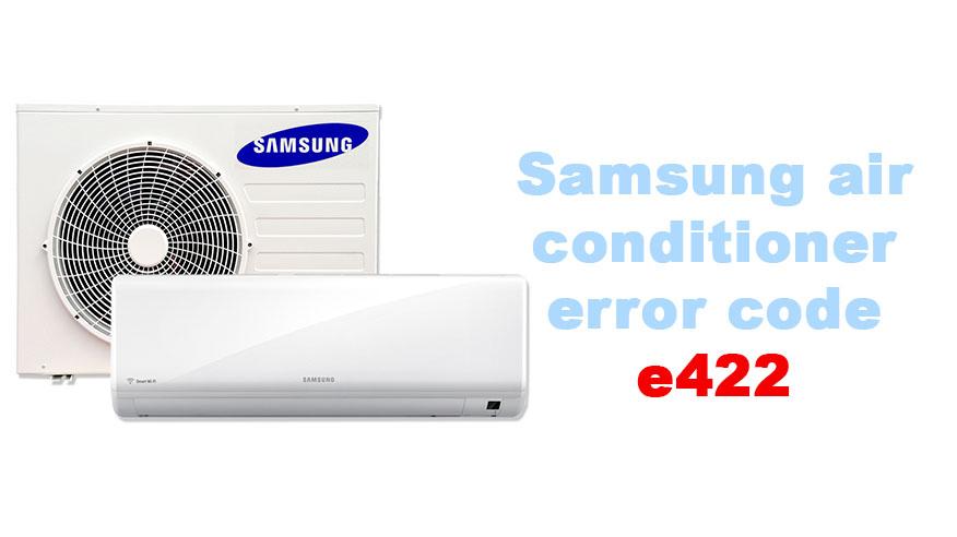samsung air conditioner error code e422